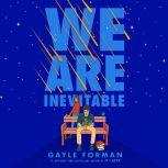 We Are Inevitable, Gayle Forman