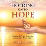 Holding on to Hope, Nicole Yeates