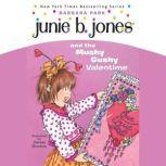 Junie B. Jones and the Mushy Gushy Valentime Junie B. Jones #14, Barbara Park