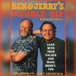 Ben & Jerry's Double-Dip Capitalism Lead With Your Values and Make Money Too, Ben Cohen