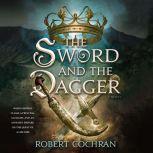 The Sword and the Dagger A Novel, Robert Cochran