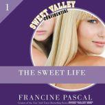 The Sweet Life An E-Serial, Francine Pascal
