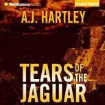 Tears of the Jaguar, A.J. Hartley