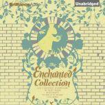 The Enchanted Collection Alice's Adventures in Wonderland, The Secret Garden, Black Beauty, The Wind in the Willows, Little Women, Anna Sewell