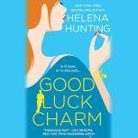 The Good Luck Charm, Helena Hunting