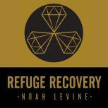 Refuge Recovery A Buddhist Path to Recovering from Addiction, Noah Levine