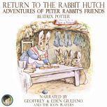 Return to the Rabbit Hutch; Adventures of Peter Rabbit's Friends, Beatrix Potter