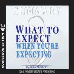 Summary of What to Expect When You're Expecting by Heidi Murkoff, Readtrepreneur Publishing