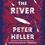 The River A novel, Peter Heller