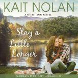 Stay A Little Longer, Kait Nolan