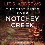 The Mist Rises Over Notchey Creek Second Edition, Liz S. Andrews