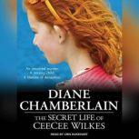 The Secret Life of CeeCee Wilkes, Diane Chamberlain