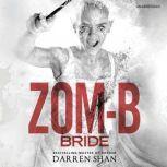 Zom-B Bride, Darren Shan