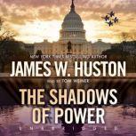 The Shadows of Power, James W. Huston