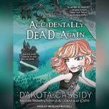 Accidentally Dead, Again, Dakota Cassidy