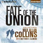 Fate of the Union, Max Allan Collins