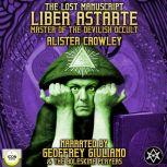 The Lost Manuscript Liber Astarte Master Of The Devilish Occult, Aleister Crowley
