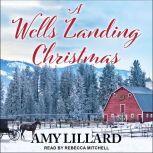 A Wells Landing Christmas, Amy Lillard