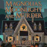 Magnolias, Moonlight, and Murder, Sara Rosett
