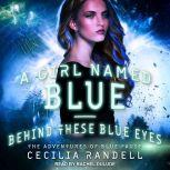 A Girl Named Blue & Behind These Blue Eyes, Cecilia Randell