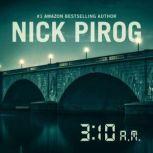 3:10 a.m., Nick Pirog