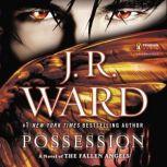 Possession A Novel of the Fallen Angels, J.R. Ward