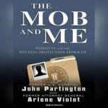 The Mob and Me Wiseguys and the Witness Protection Program, John Partington