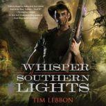 A Whisper of Southern Lights, Tim Lebbon