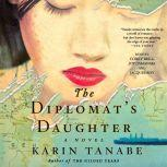 The Diplomat's Daughter, Karin Tanabe