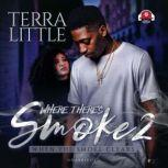 Where There's Smoke 2 When the Smoke Clears, Terra Little
