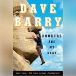 Boogers Are My Beat More Lies, But Some Actual Journalism from Dave Barry, Dave Barry