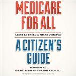 Medicare for All A Citizen's Guide, Abdul El-Sayed