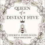 Queen of a Distant Hive, Theresa Tomlinson