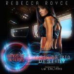 Crashing Into Destiny, Rebecca Royce