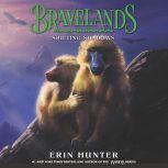 Bravelands #4: Shifting Shadows, Erin Hunter