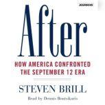 After How America Confronted the September 12 Era, Steven Brill