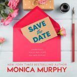 Save the Date, Monica Murphy