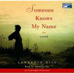 Someone Knows My Name, Lawrence Hill