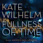The Fullness of Time, Kate Wilhelm
