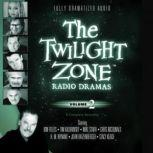 The Twilight Zone Radio Dramas, Volume 2, Various Authors