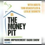 The Money Pit, Vol. 1 With Hosts Tom Kraeutler & Leslie Segrete, Tom Kraeutler; Leslie Segrete