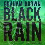 Black Rain, Graham Brown