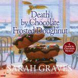 Death by Chocolate Frosted Doughnut, Sarah Graves