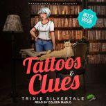 Tattoos & Clues Paranormal Cozy Mystery, Trixie Silvertale