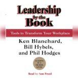 Leadership by the Book Tools to Transform Your Workplace, Kenneth Blanchard
