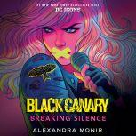 Black Canary: Breaking Silence, Alexandra Monir