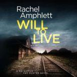 Will to Live A Detective Kay Hunter crime thriller, Rachel Amphlett
