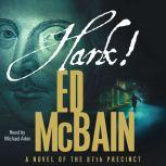 Hark!, Ed McBain