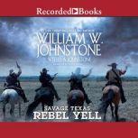Rebel Yell, William W. Johnstone