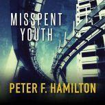 Misspent Youth, Peter F. Hamilton